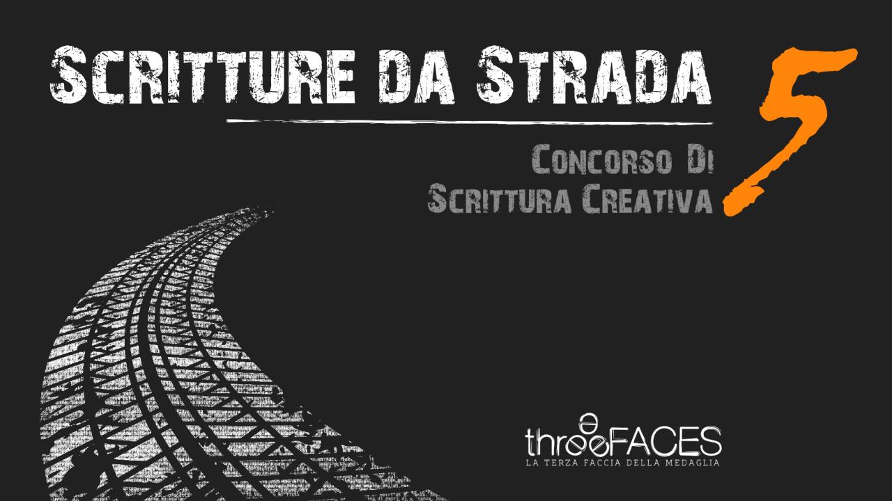 Concorso di scrittura 2020 V Scritture da Strada || Three Faces