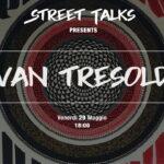 Street Talks #2 || Ivan Tresoldi