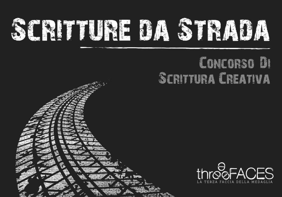 Concorso di scrittura 2019 IV° Scritture da Strada    Three Faces