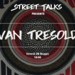 Street Talks #2 || Ivan Tresoldi – video integrale