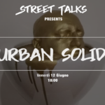 Street Talks #3 || Urban Solid