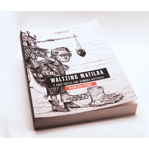 Waltzing Matilda di G. Bindi, il primo romanzo targato Three Faces_Bene_2