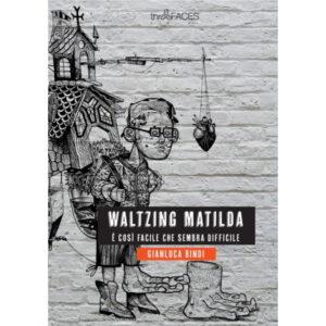 Waltzing Matilda_Gianluca Bindi_romanzo